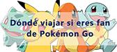 A on viatjar  <br/> amb Pokémon Go